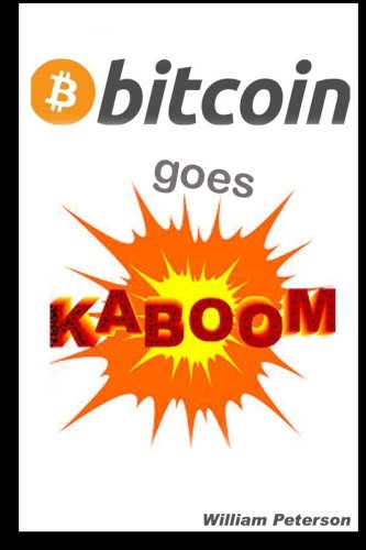 Bitcoin goes KABOOM!: Caveat Emptor - Let the Buyer Beware