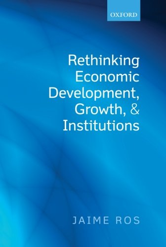 Rethinking Economic Development, Growth, and Institutions