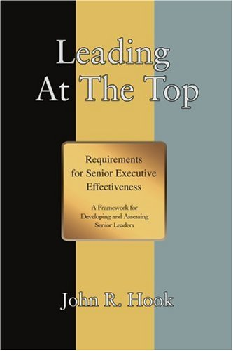 Leading At The Top: Requirements for Senior Executive Effectiveness