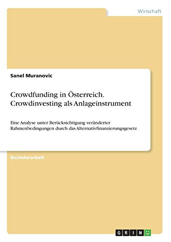 Crowdfunding in Osterreich. Crowdinvesting ALS Anlageinstrument (German Edition)