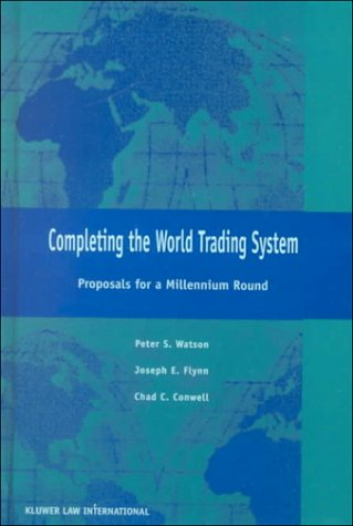 Completeing the World Trading System, Proposals for A Millennium Round