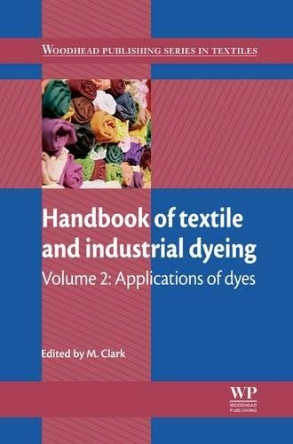 Handbook of Textile and Industrial Dyeing: Volume 2: Applications of Dyes (Woodhead Publishing Series in Textiles)