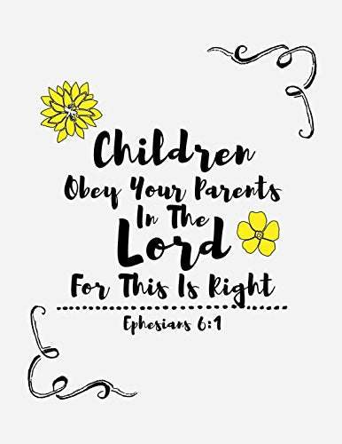 Ephesians 6:1 Children, obey your parents in the Lord, for this is right: Bible Verse Quote Cover Composition Notebook Large
