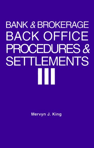 Bank and Brokerage Back Office Procedures and Settlement: A Guide for Managers and Their Advisors
