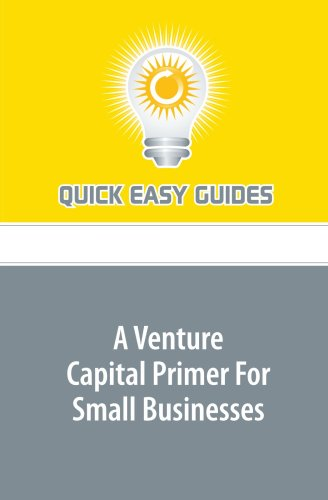 A Venture Capital Primer For Small Businesses