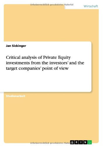 Critical analysis of Private Equity investments from the investors' and the target companies' point of view (German Edition)