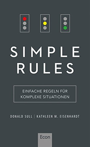 Simple Rules: Einfache Regeln für komplexe Situationen (German Edition)