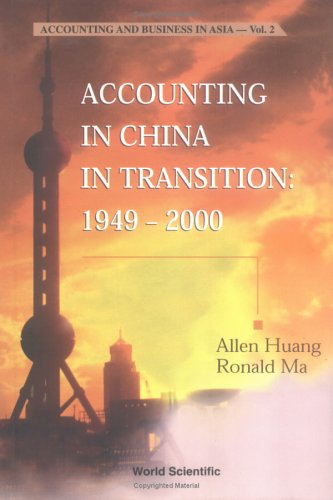Accounting in China in Transition: 1949-2000 (Accounting and Business in Asia)