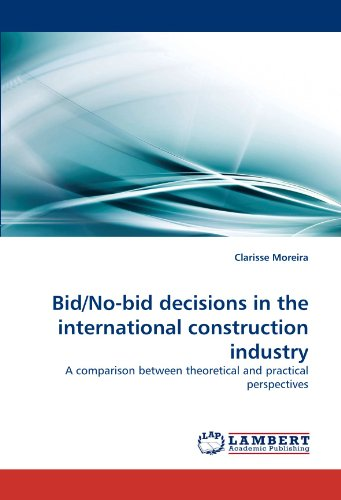 Bid/No-bid decisions in the international construction industry: A comparison between theoretical and practical perspectives