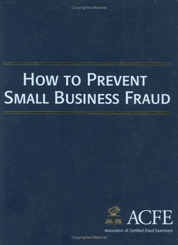 The Small Business Fraud Prevention Manual