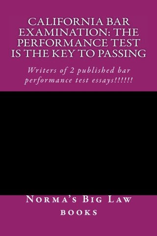 California bar Examination: The Performance Test Is The Key To Passing: e law book