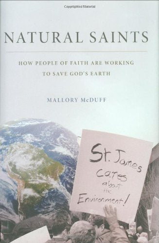Natural Saints: How People of Faith Are Working to Save God's Earth