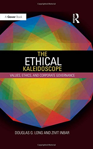 The Ethical Kaleidoscope: Values, Ethics and Corporate Governance (Library of Corporate Responsibilities)