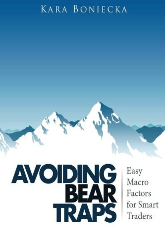 Avoiding Bear Traps: Easy Macro Factors for Smart Traders (LakeshoreATS Master Trader Series) (Volume 1)