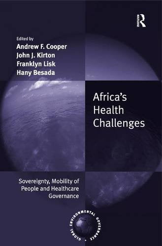 Africa's Health Challenges: Sovereignty, Mobility of People and Healthcare Governance (Global Environmental Governance)