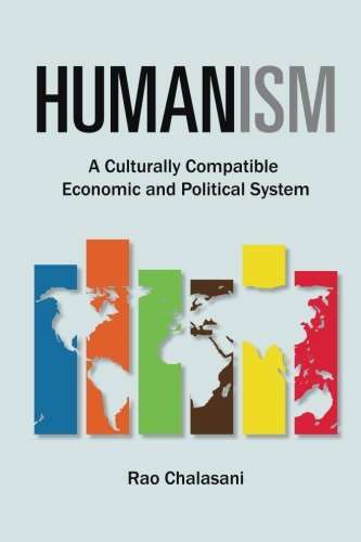 Humanism: A culturally compatible economic and political system