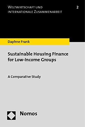 Sustainable Housing Finance for Low-Income Groups: A Comparative Study (Global Economics and International Cooperation)