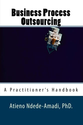 Business Process Outsourcing: A Practitioner's Handbook