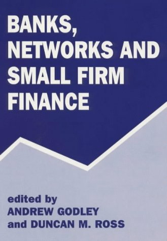 Banks, Networks and Small Firm Finance