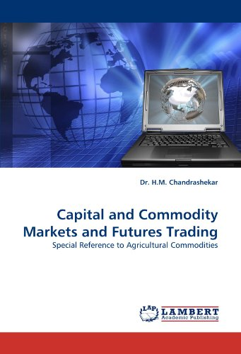 Capital and Commodity Markets and Futures Trading: Special Reference to Agricultural Commodities