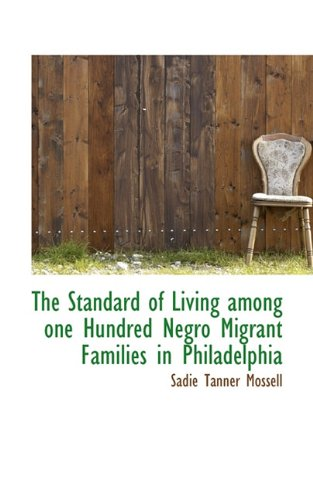 The Standard of Living Among One Hundred Negro Migrant Families in Philadelphia (Classic Reprint)