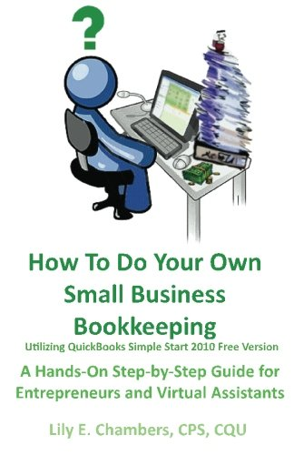 How To Do Your Own Small Business Bookkeeping: A Hands-on Step-by-step Guide for Entrepreneurs and Virtual Assistants
