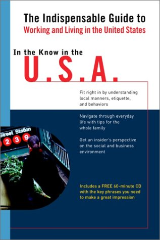 In the Know in the USA: The Indispensable Guide to Working and Living in the United States (LL(TM) In the Know)