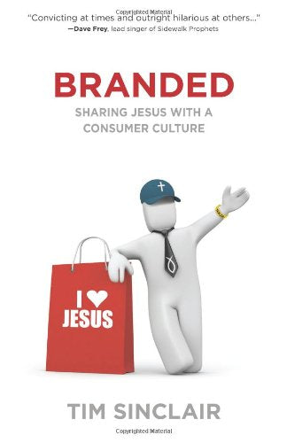 Branded: Sharing Jesus with a Consumer Culture (Christian Large Print Originals)