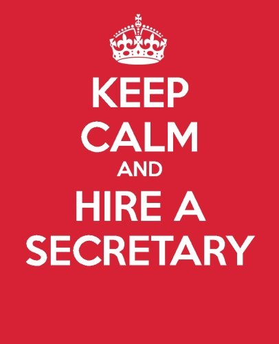 Keep Calm And Hire A Secretary: Gift Book | Journal | Quote Book | To Do List | Notebook celebrating Executive Assistants & Secretaries Everywhere