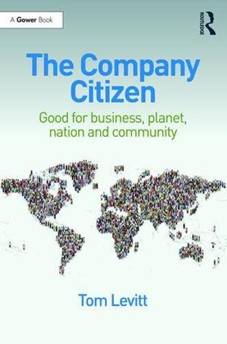 The Company Citizen: Good for Business, Planet, Nation and Community