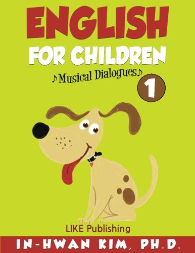 English for Children Musical Dialogues Book 1: English for Children Textbook Series (Volume 1)