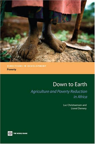 Down to Earth: Agriculture and Poverty Reduction in Africa (Directions in Development)