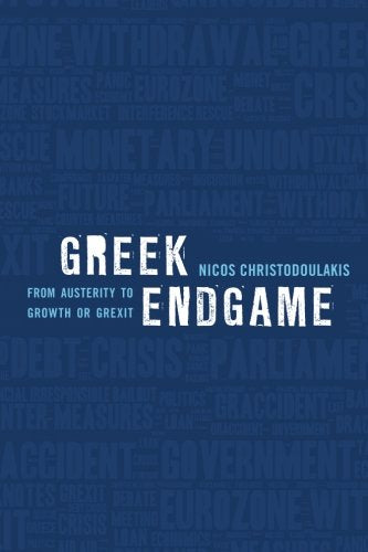 Greek Endgame: From Austerity to Growth or Grexit