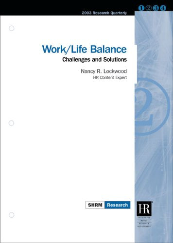 Work/Life Balance: Challenges and Solutions (Research Quarterly)