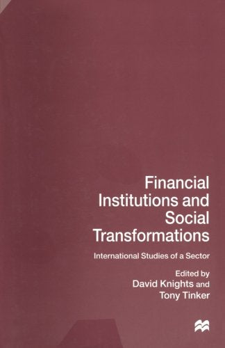 Financial Institutions and Social Transformations: International Studies of a Sector
