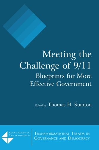Meeting the Challenge of 9/11: Blueprints for More Effective Government (Transformational Trends in Goverance and Democracy)