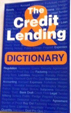 The Credit & Lending Dictionary