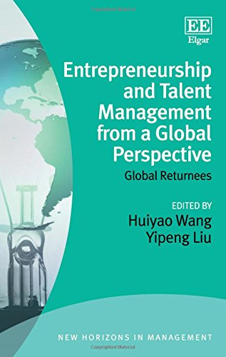 Entrepreneurship and Talent Management from a Global Perspective: Global Returnees (New Horizons in Management series)