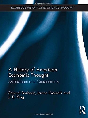 A History of American Economic Thought: Mainstream and Crosscurrents (The Routledge History of Economic Thought)