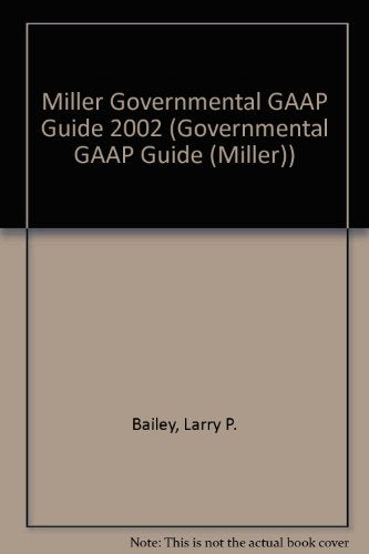 Miller Governmental GAAP Guide (2002) (Governmental GAAP Guide (Miller))