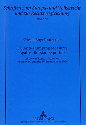 EU Anti-Dumping Measures Against Russian Exporters: In View of Russian Accession to the WTO and the EU Enlargement 2004 (Schriften zum Europa- und