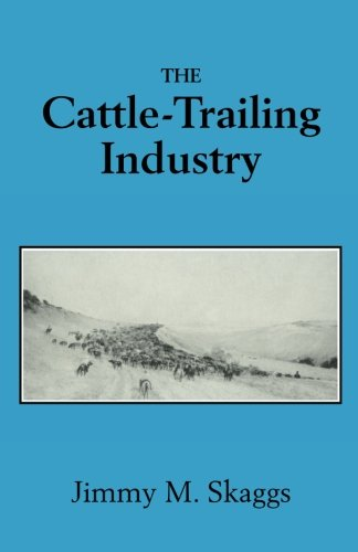 The Cattle-Trailing Industry: Between Supply and Demand, 1866-1890,