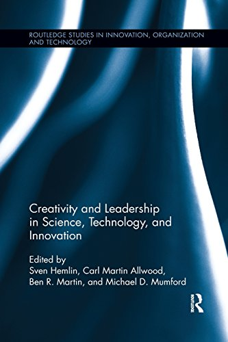 Creativity and Leadership in Science, Technology, and Innovation (Routledge Studies in Innovation, Organization and Technology)