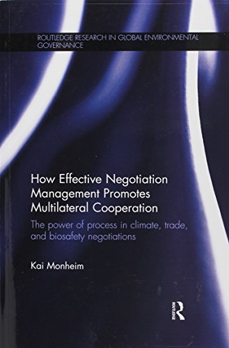 How Effective Negotiation Management Promotes Multilateral Cooperation: The power of process in climate, trade, and biosafety negotiations (Routle