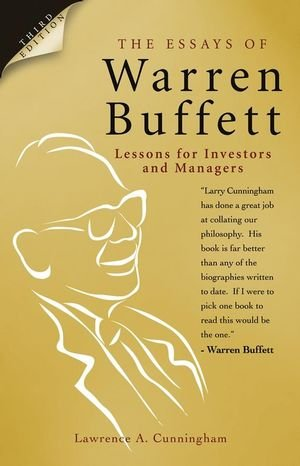 Essays of Warren Buffett Lessons for Investors and Managers