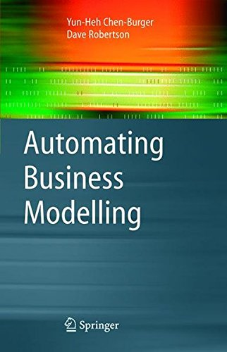 Automating Business Modelling: A Guide to Using Logic to Represent Informal Methods and Support Reasoning (Advanced Information and Knowledge Proc