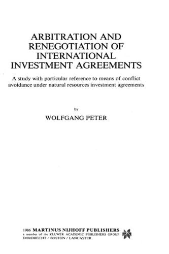 Arbitration and Renegotiation of International Investment Agreements (Journal of International Arbitration)