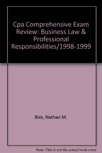 Cpa Comprehensive Exam Review: Business Law & Professional Responsibilities 1999-2000 (C P a Comprehensive Exam Review. Business Law, 29th ed)