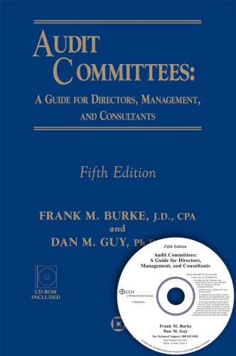 Audit Committees: A Guide for Directors, Management, and Consultants (Fifth Edition) (with CD-ROM)