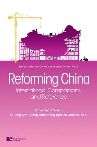 Reforming China: International Comparisions And Reference (Enrich Series on China's Economic Reform)